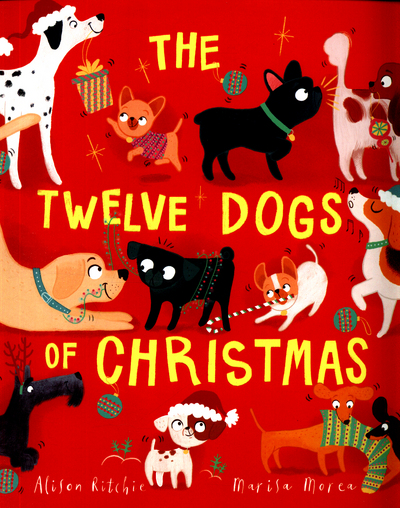 The Twelve Dogs of Christmas by Alison Ritchie