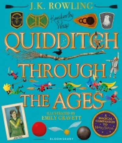 Quidditch Through the Ages - Illustrated Edition: A magical companion to the Har by J.K. Rowling