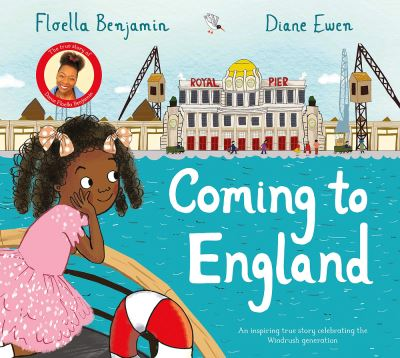 Coming to England: An Inspiring True Story Celebrating the Windrush Generation by Floella Benjamin