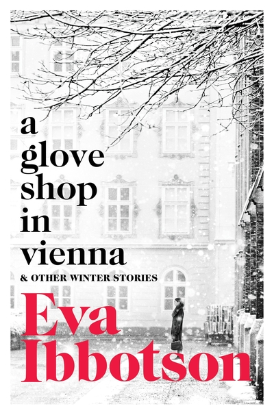 A Glove Shop in Vienna and Other Stories by Eva Ibbotson