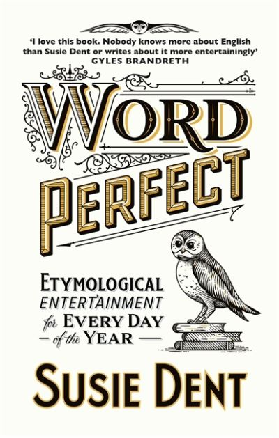 Word Perfect by Susie Dent
