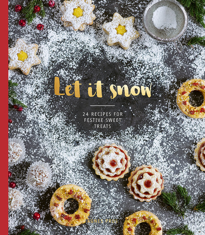 Let it Snow: 24 recipes for festive sweet treats by Agnes Prus