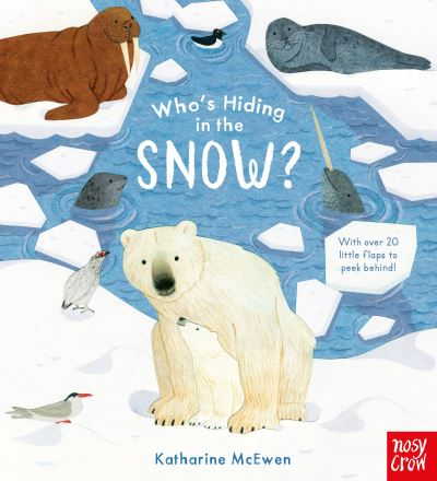 Who's hiding in the snow? by Katharine McEwen