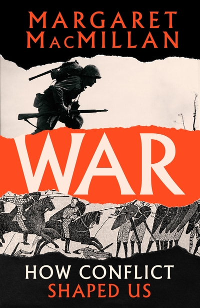 War: How Conflict Shaped Us by Professor Marga MacMillan