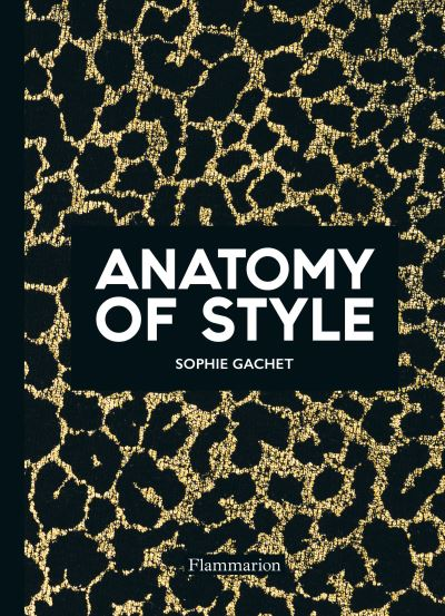Anatomy of Style by Sophie Gachet