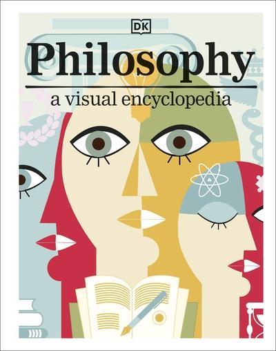 Philosophy: A Visual Encyclopedia by  DK