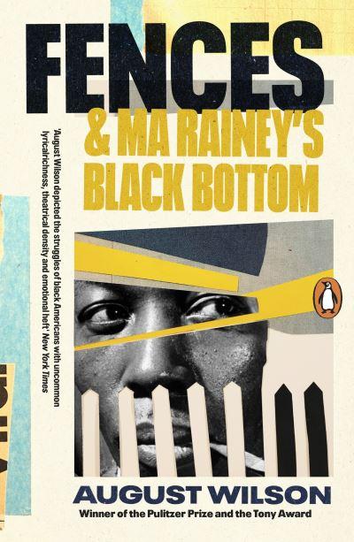 Fences & Ma Rainey's Black Bottom by August Wilson
