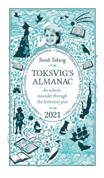 Toksvig's Almanac 2021: An Eclectic Meander Through the Historical Year by Sandi by Sandi Toksvig