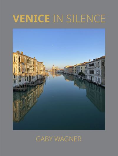 Venice in Silence by Gaby Wagner