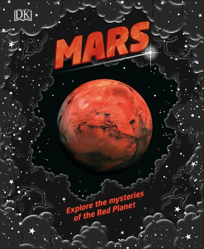 Mars: Explore the mysteries of the Red Planet by  DK