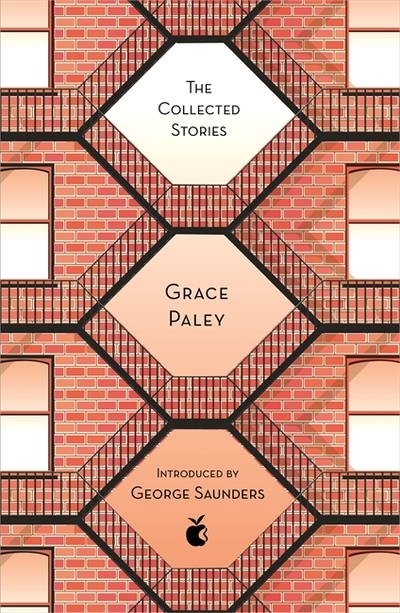 The Collected Stories of Grace Paley by Grace Paley