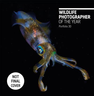Wildlife Photographer of the Year: Portfolio 30, Volume 30 by