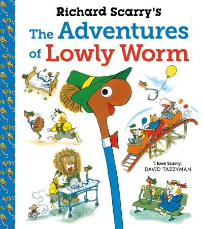 Richard Scarry's The Adventures of Lowly Worm by Richard Scarry