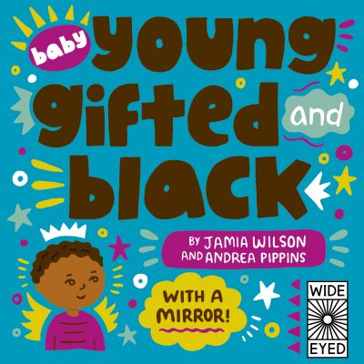 Baby Young, Gifted, and Black: With a Mirror! by Jamia Wilson