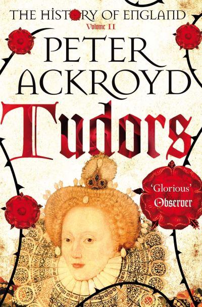 History Of England Vol II Tudors by Peter Ackroyd