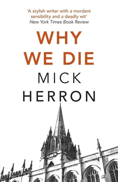 Why We Die: Zoe Boehm Thriller 3 by Mick Herron