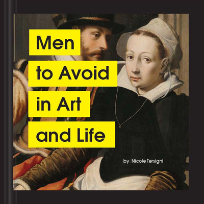 Men to Avoid in Art and Life by Nicole Tersigni
