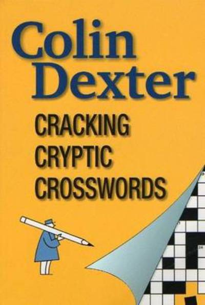 Cracking Cryptic Crosswords by Colin Dexter