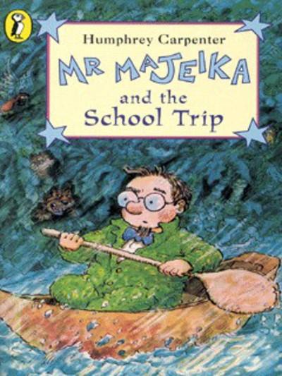 Mr. Majeika and the School Trip by Humphrey Carpenter