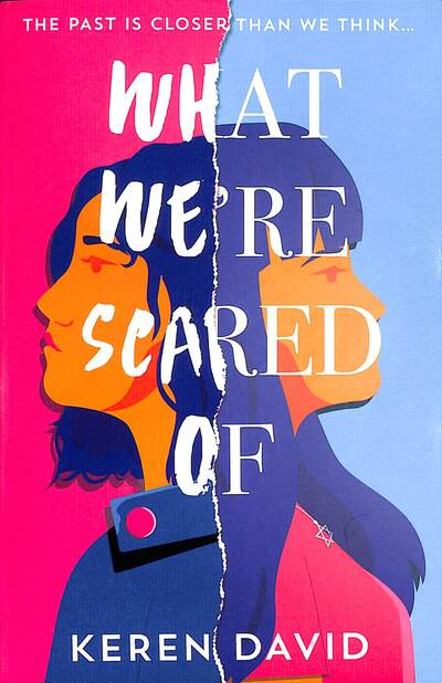 What We're Scared Of by Keren David