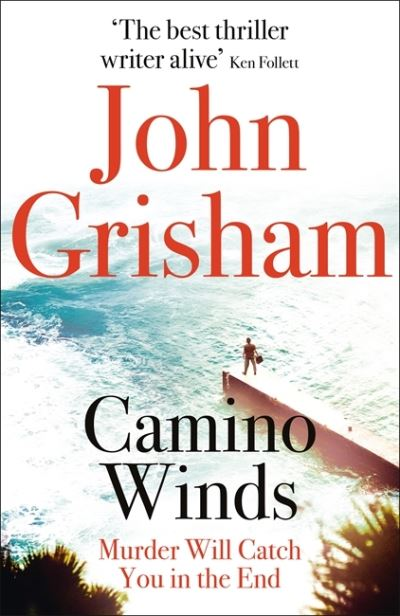 Camino Winds: The Ultimate Summer Murder Mystery from the Greatest Thriller Writ by John Grisham