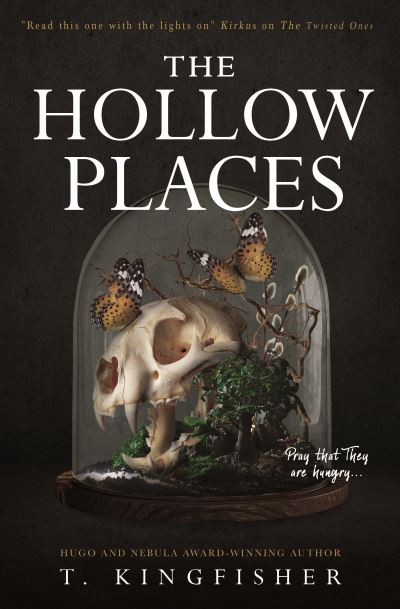 The Hollow Places by T. Kingfisher