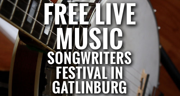 The Smoky Mountain Songwriters Festival brings free live music to venues across Gatlinburg.
