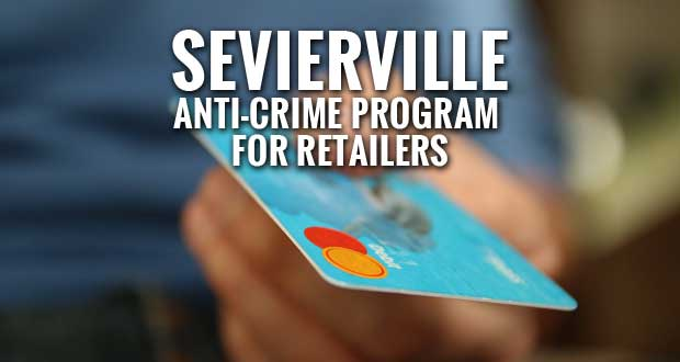 Sevierville Police Offer Anti-Crime Program for Retailers