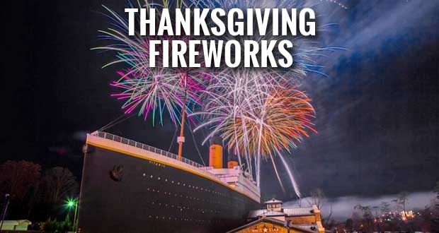 Titanic Museum Attraction in Pigeon Forge to hold Thanksgiving Fireworks
