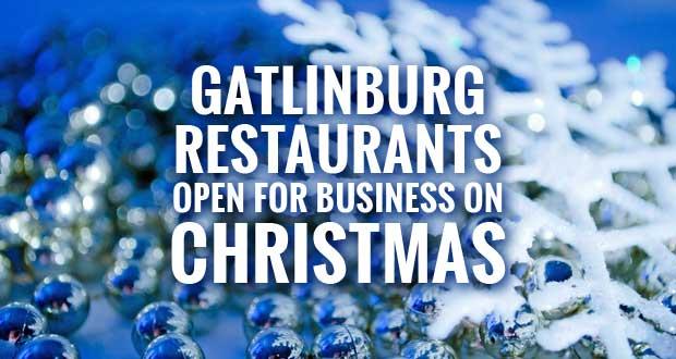 Gatlinburg Restaurants Open Christmas Day