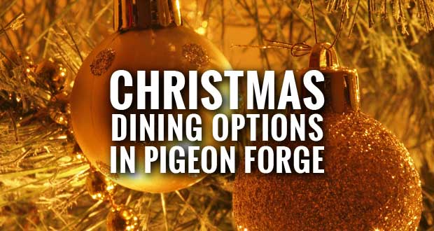 Pigeon Forge Restaurants Open During Christmas Holiday