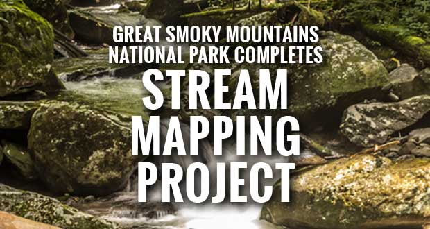 Great Smoky Mountains National Park Completes Stream Mapping Project