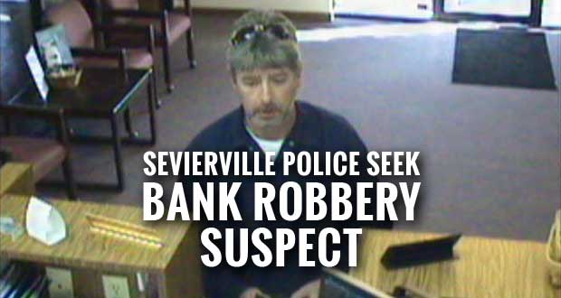 Sevierville Police, FBI Searching for Suspected Robber of Sevier County Bank