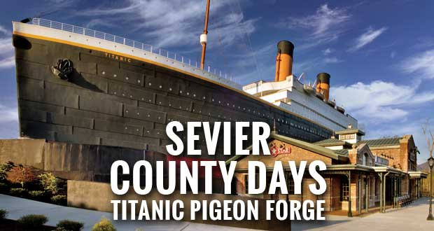 Titanic Pigeon Forge offering Sevier County Days Discount