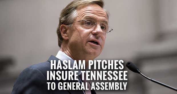 Haslam Makes Case for Insure Tennessee to General Assembly