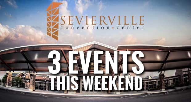 Sevierville Convention Center Booked with 3 Events this Weekend