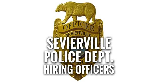 Sevierville Police Department Taking Officer Applications