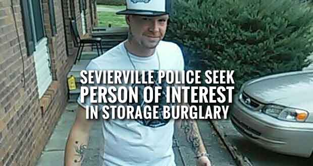 Police Ask for Help Locating Person of Interest in Storage Facility Burglary