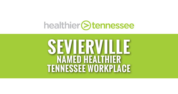 City of Sevierville Recognized as a Healthier Tennessee Workplace