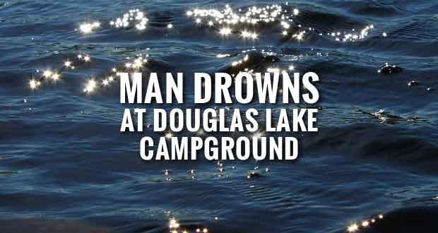Man Drowns at Douglas Dam Headwater Campground Swimming Area at Douglas Lake
