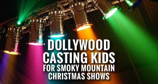 Dollywood Holding Auditions for Children's Roles in Smoky Mountain Christmas Shows