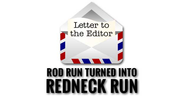 Letter: Car Enthusiast Not Returning Since Rod Run Turned into Redneck Run