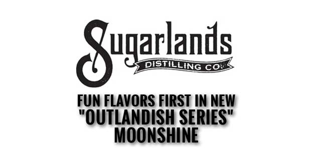 """Sugarlands New """"Outlandish Series"""" Moonshine Flavors Offer Whimsy and Nostalgia"""