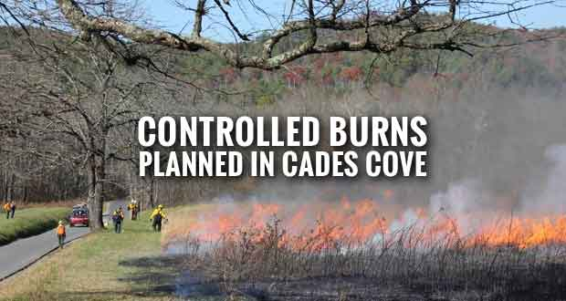 Cades Cove to Remain Open During Controlled Burns