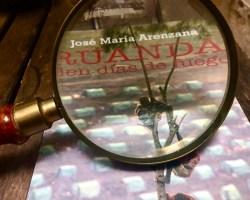 """SevillaInfo ofrecerá el próximo viernes 7 de agosto a sus lectores un capítulo en exclusiva del libro """"Ruanda, cien días de fuego"""", de José Mª Arenzana"""