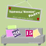 Tophill-Kissen-Party
