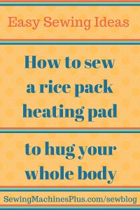 How to Sew a Rice Pack Whole Body Heating Pad