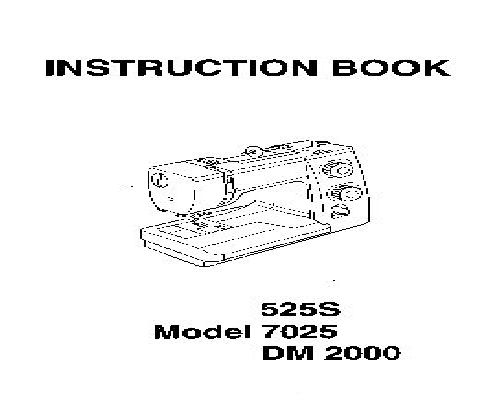 Janome 525S 7025 DM 2000 Sewing Machine Instruction Manual