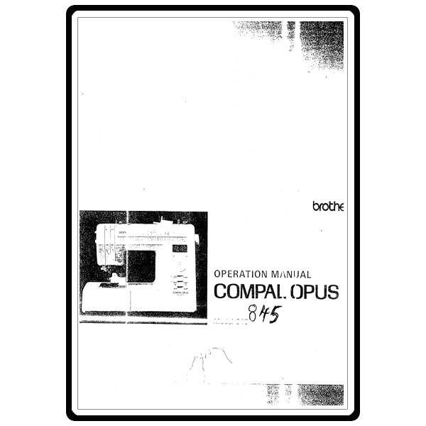 Instruction Manual, Brother Compal Opus 845 : Sewing Parts