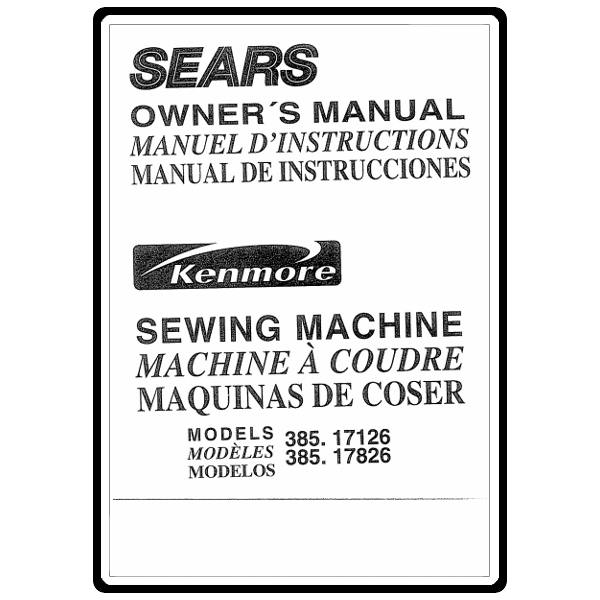Instruction Manual, Kenmore 385.17126 Models : Sewing